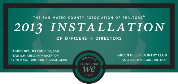 2013 Installation of Officers + Directors | Thursday, December 6, 2012 from 11:30 a.m. to 2 p.m. at Green Hils Country Club, 500 Ludeman Lane, Millbrae